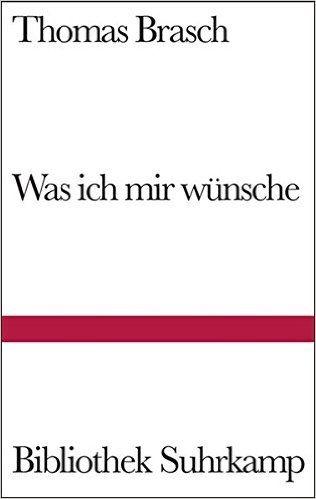 Was ich mir wünsche: Gedichte aus Liebe Bibliothek Suhrkamp: Amazon.de: Thomas Wild, Thomas Brasch: Bücher