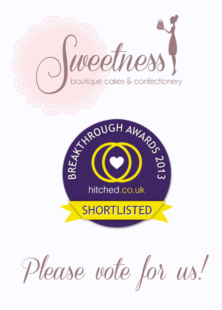 We've been shortlisted for the Hitched 2013 Awards!! Please show your support by voting for Sweetness on this link http://www.hitched.co.uk/hba/vote/