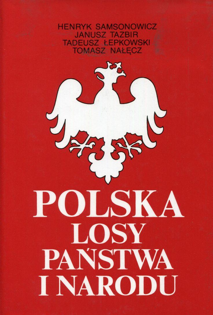 """""""Polska. Losy państwa i narodu"""" Henryk Samsonowicz, Janusz Tazbir, Tadeusz Łepkowski and Tomasz Nałęcz Cover by Krystyna Töpfer  Published by Wydawnictwo Iskry 1995"""