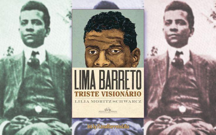 LIVRO: Lima Barreto - Triste Visionário