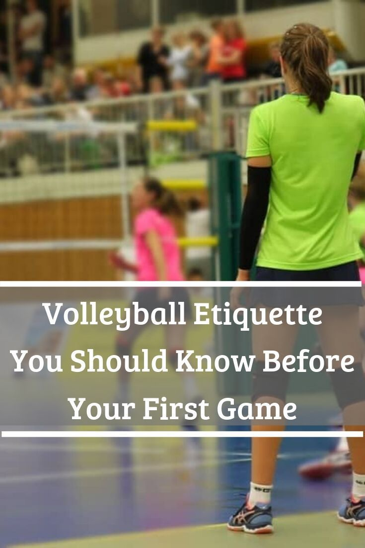 Volleyball Etiquette 14 Unwritten Rules You Should Know In 2020 Volleyball Volleyball Tips Volleyball Drills