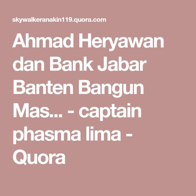 Ahmad Heryawan dan Bank Jabar Banten Bangun Mas... - captain phasma lima - Quora