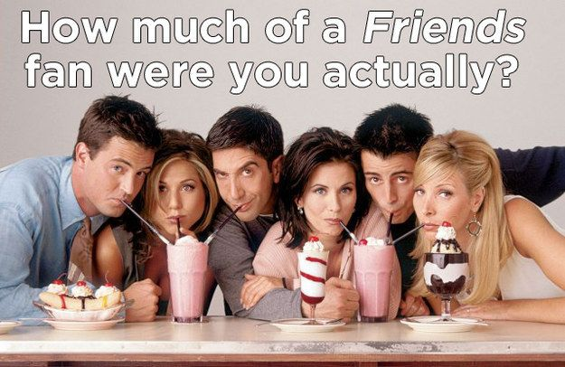 "How Much Of A ""Friends"" Fan Were You Actually"