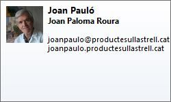http://www.joanpaulo.cat | Joan Pauló | Joan Paloma Roura | joanpaulo@productesullastrell.cat | http://joanpaulo.productesullastrell.cat