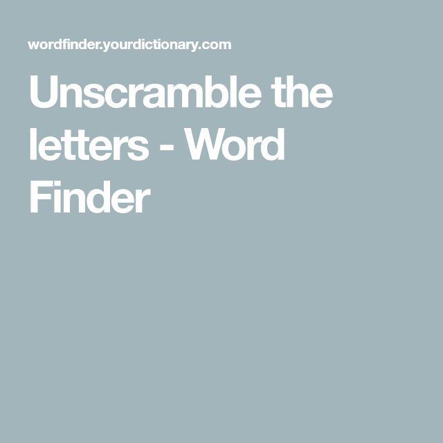 Unscramble the letters - Word Finder