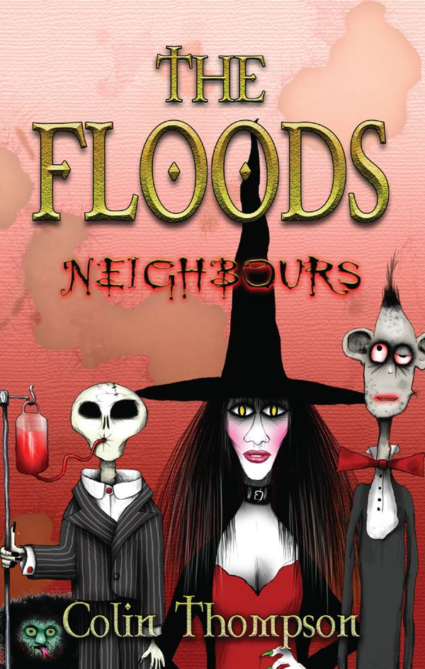The Floods: Neighbours by Colin Thompson. Nerlin and Mordonna Flood have seven children, most of whom were not created in the traditional way like you or me, but were made in the cellar, using incredible mystical powers, some very shiny Jamie Oliver saucepans and a small chemistry set.  The next-door neighbours should've known better than to rob a family of witches and wizards. But they did, and they're about to find out what the Floods do to bad neighbours…