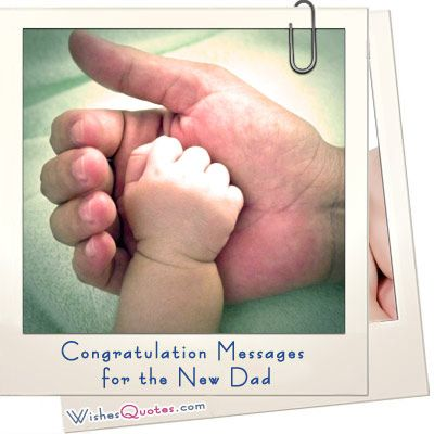 Congratulation Messages for the New Dad