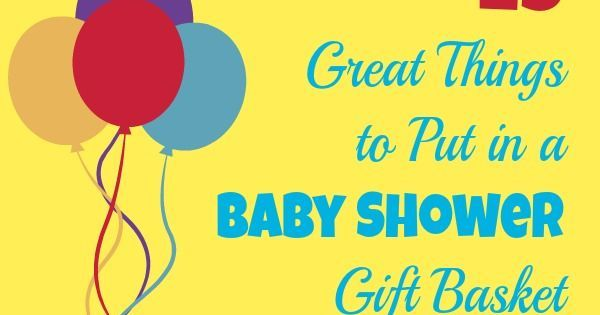 heading to a baby shower and need ideas of what to put in a gift