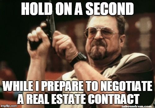 50 Must Have Real Estate Memes [7] This has to be one of my top 10 favorite #realestatememes of all time. I loved John Goodmans portrayal of Walter Sobchak in the Big Lebowski. I think he would be a pretty effective sales person.   #thisishowyounegotitate