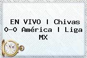 http://tecnoautos.com/wp-content/uploads/imagenes/tendencias/thumbs/en-vivo-chivas-00-america-liga-mx.jpg Chivas Vs America. EN VIVO | Chivas 0-0 América | Liga MX, Enlaces, Imágenes, Videos y Tweets - http://tecnoautos.com/actualidad/chivas-vs-america-en-vivo-chivas-00-america-liga-mx/