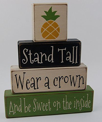 Stand Tall Wear a crown And be Sweet on the inside - Pineapple - Primitive Country Distressed Wood Stacking Sign Blocks Seasonal Holiday Summer Spring Home Decor