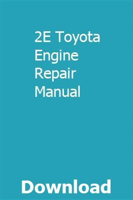 2E Toyota Engine Repair Manual pdf download – ralreppnaltae