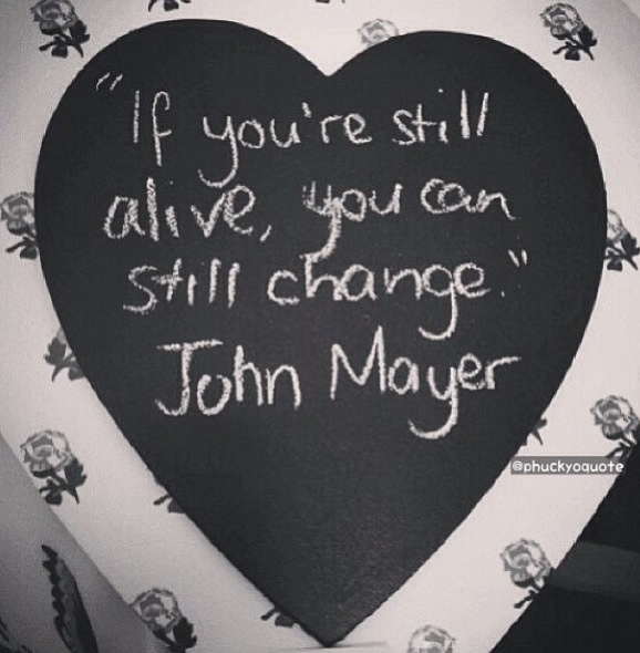 One of my favorite John Mayer quotes