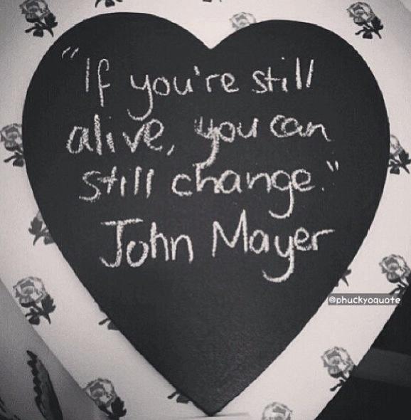 I Love You Quotes John Mayer : John Mayer quotes: John Mayer Quotes Tattoo, Quotes Lyrics, Quotes ...