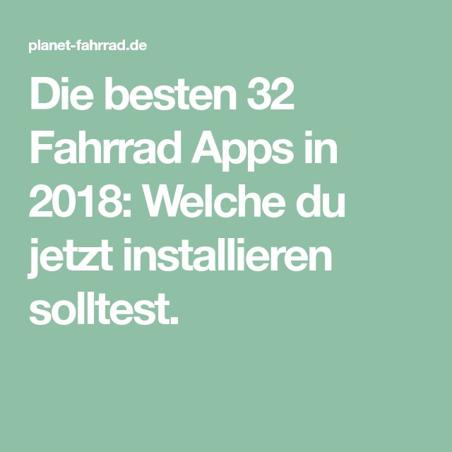 Die besten 32 Fahrrad Apps in 2018: Welche du jetzt installieren solltest.