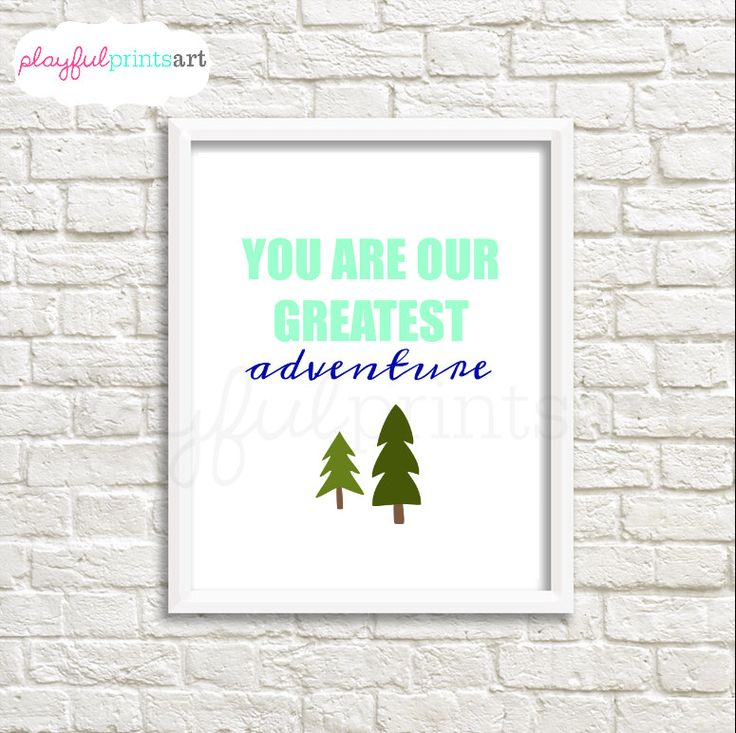 You Are Our Greatest Adventure Print, 8x10, Instant Download by playfulprintsart on Etsy