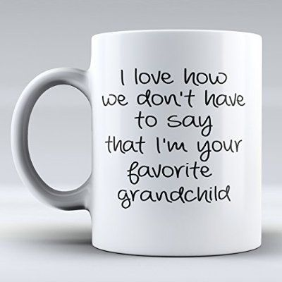 $12.99 Grandfather Gift - Grandpa Gift - Gift for Grandpa - Favorite Grandchild - Funny - Funny Mug - Gifts - Coffee Mug - Coffee Cup - Art Mug - Coffee - This a Perfect Gift - Have a Nice Day