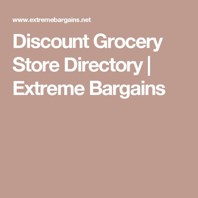 Discount Grocery Store Directory | Extreme Bargains