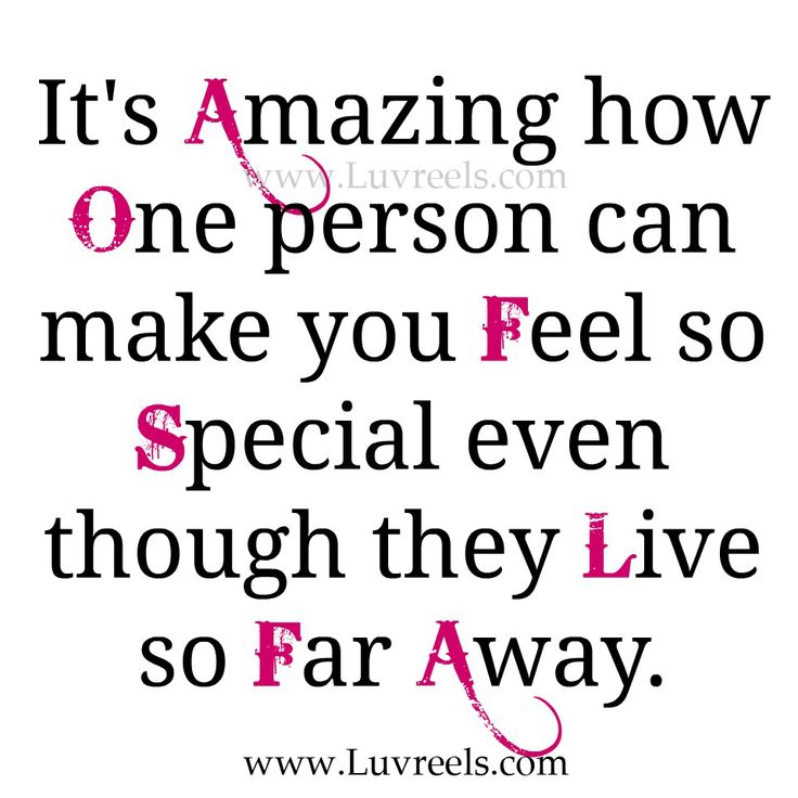 its amazing how one person can make you feel so special