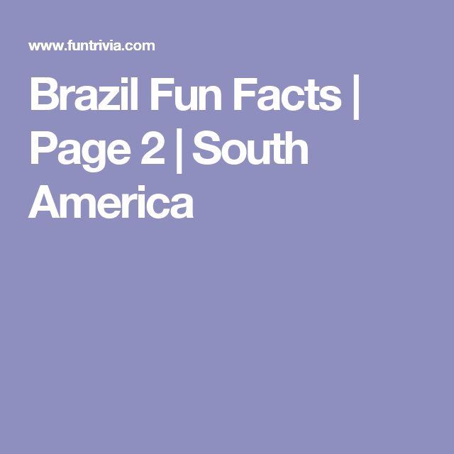 Brazil Fun Facts | Page 2 | South America