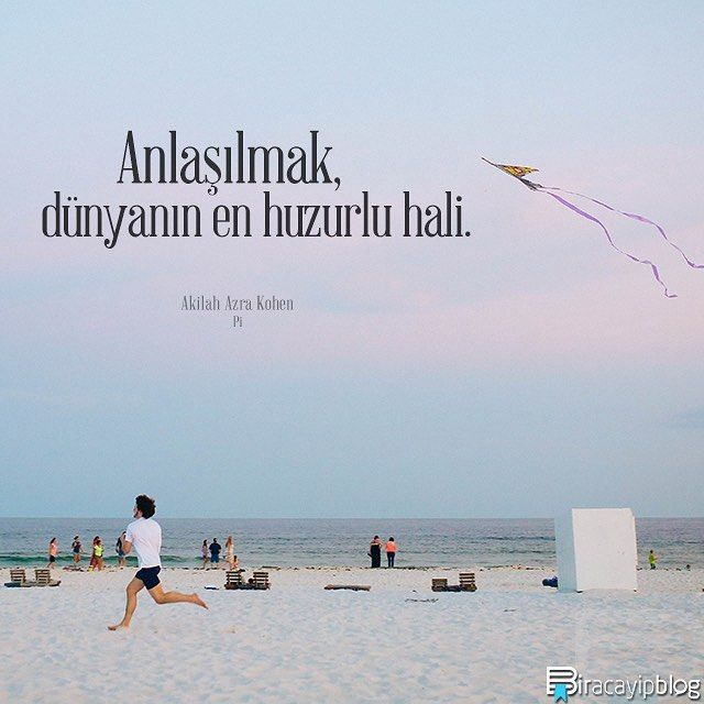 """#biracayipblog • """"Anlaşılmak, dünyanın en huzurlu hali."""" - Akilah Azra Kohen / Pi • ✍ [Okur Postası: posta@biracayipblog.com] • www.biracayipblog.com"""