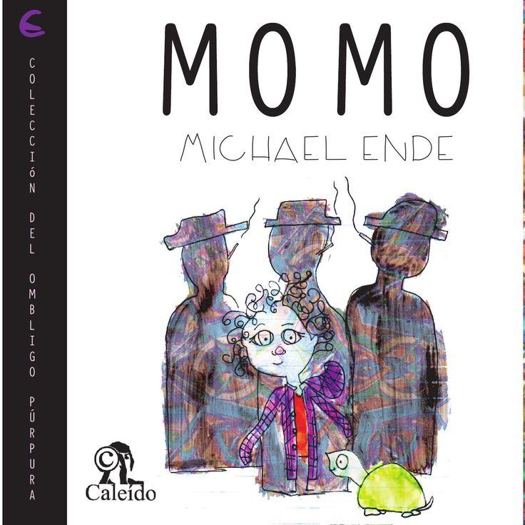 Michael Ende - Momo  Momo, novela de Michael Ende (completa); ilustrada y diagramada por editorial: Caleído