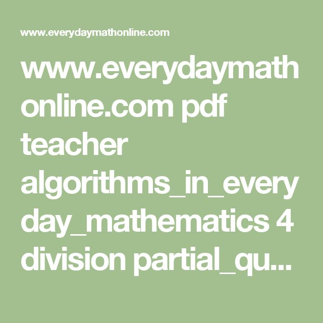 www.everydaymathonline.com pdf teacher algorithms_in_everyday_mathematics 4 division partial_quotients_division print_resources algorithms_handbook Teacher_Resources Examples_Using_One-Digit_Divisors_pp_62-63.pdf