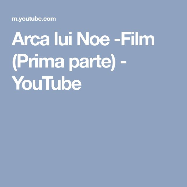 Arca lui Noe -Film (Prima parte) - YouTube