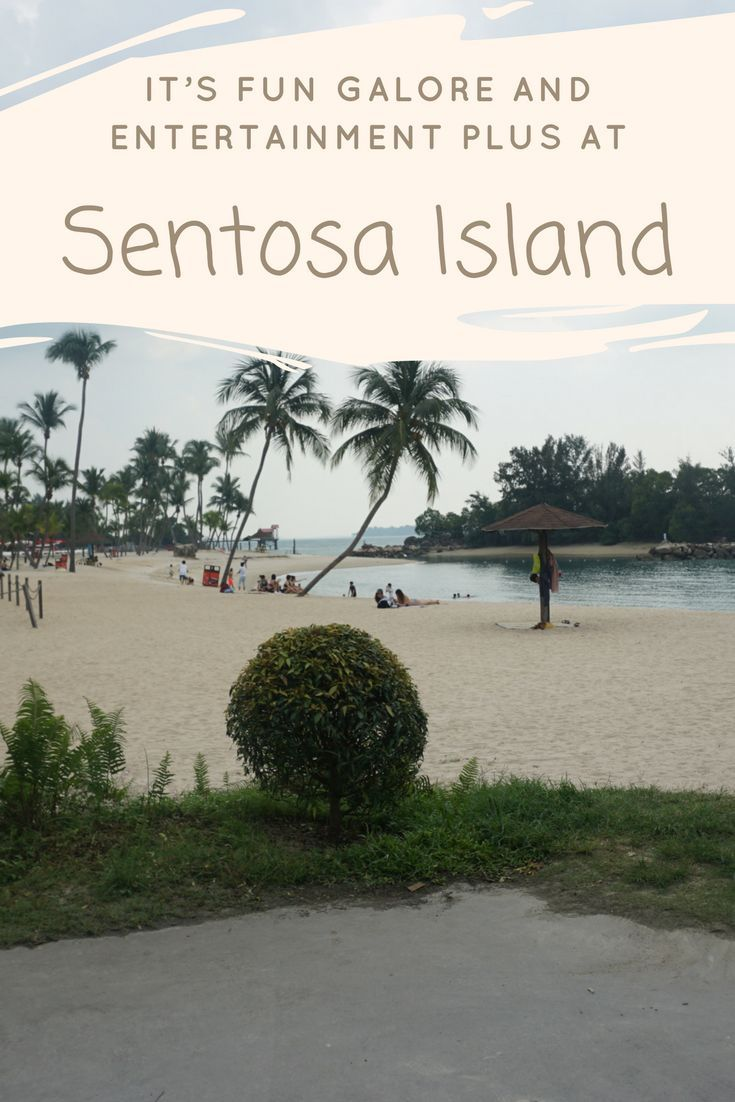 It��s fun Galore and entertainment plus at Singapore��s Sentosa Island, where one day on the tourist island will never be enough.