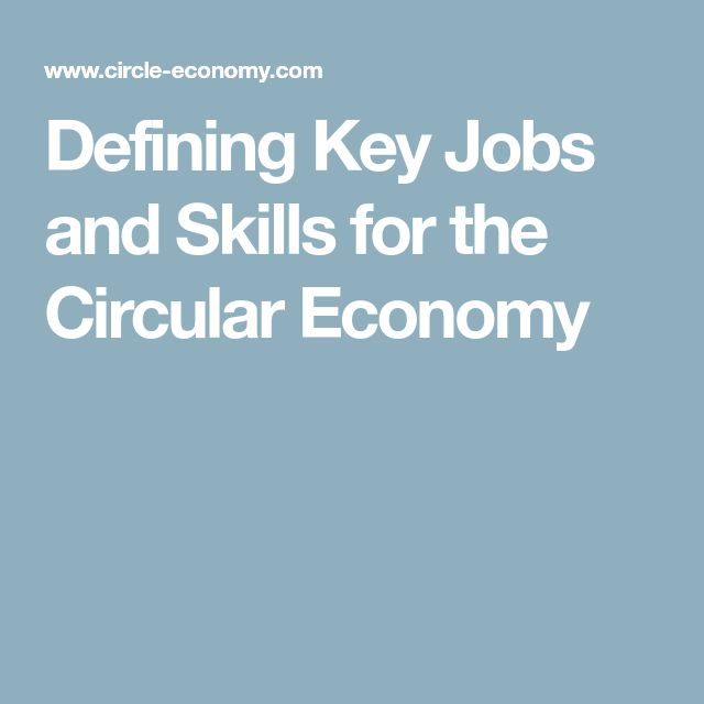 Defining Key Jobs and Skills for the Circular Economy
