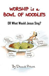Worship Is A Bowl Of Noodles reviewed on http://christianbookreviews.lynnbfowler.com
