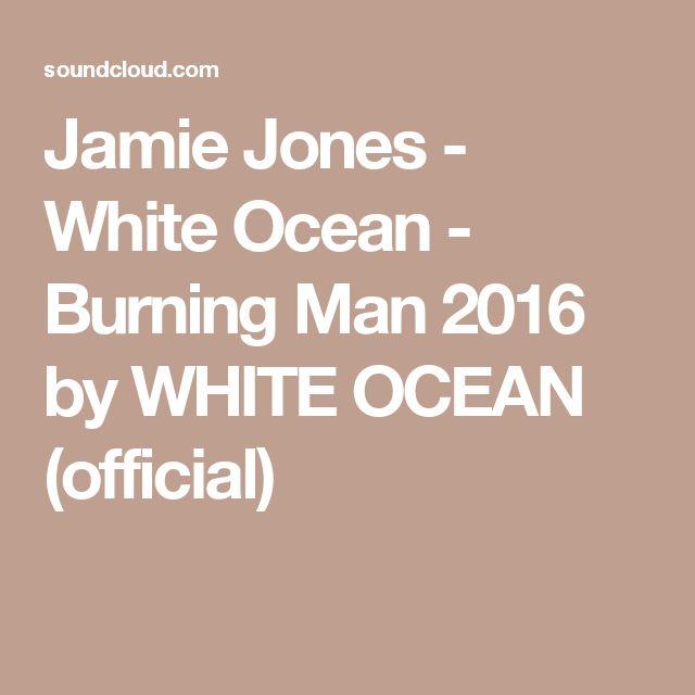 Jamie Jones - White Ocean - Burning Man 2016 by WHITE OCEAN (official)