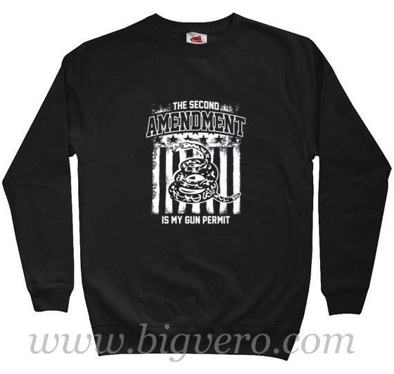 The Second Amendment is my Gun Permit Sweatshirt //Price: $29.00    #clothing #shirt #tshirt #tees #tee #graphictee #dtg #bigvero #OnSell #Trends #outfit #OutfitOutTheDay #OutfitDay