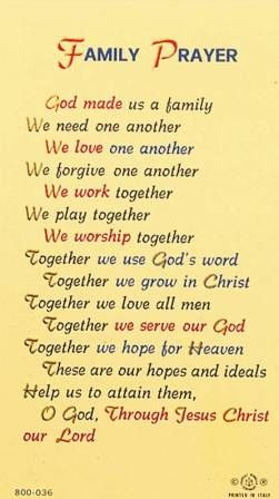 Family Prayer: I'd love to change this a little, but it's a great base to start from : )