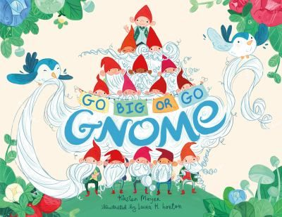 Go Big or Go Gnome! by Kirsten Mayer (released March 14, 2017). Although unable to grow a beard, Al the garden gnome, after discovering his talent for barbering, wins a special award at the beard contest.