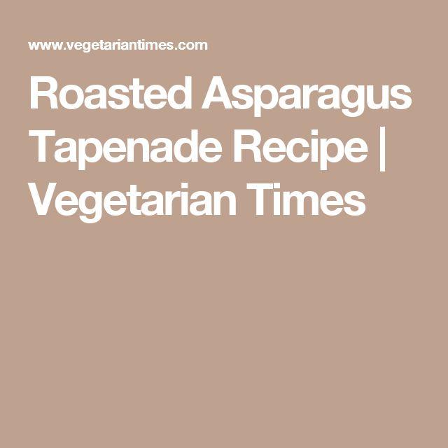 Roasted Asparagus Tapenade Recipe | Vegetarian Times