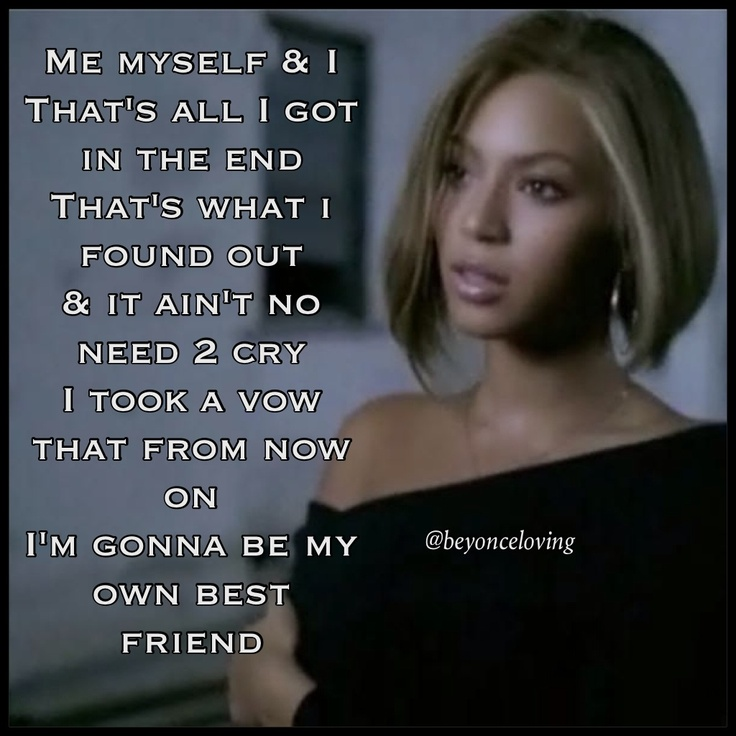 Beyonce - Me, Myself and I | Lyrics | Pinterest | Beyonce ...