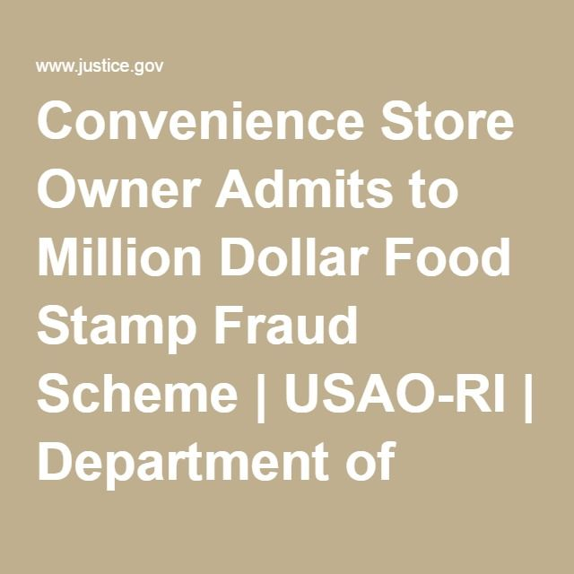 Convenience Store Owner Admits to Million Dollar Food Stamp Fraud Scheme   USAO-RI   Department of Justice