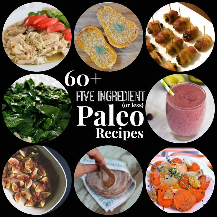 60  Five Ingredient (or less) Paleo Recipes