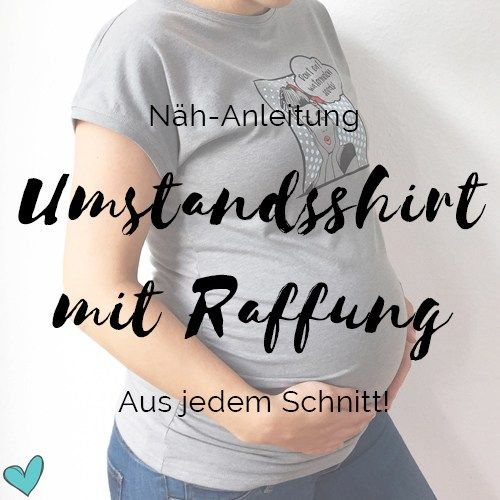 Umstandsshirt mit Raffung nähen - Anleitung | norainhh.de