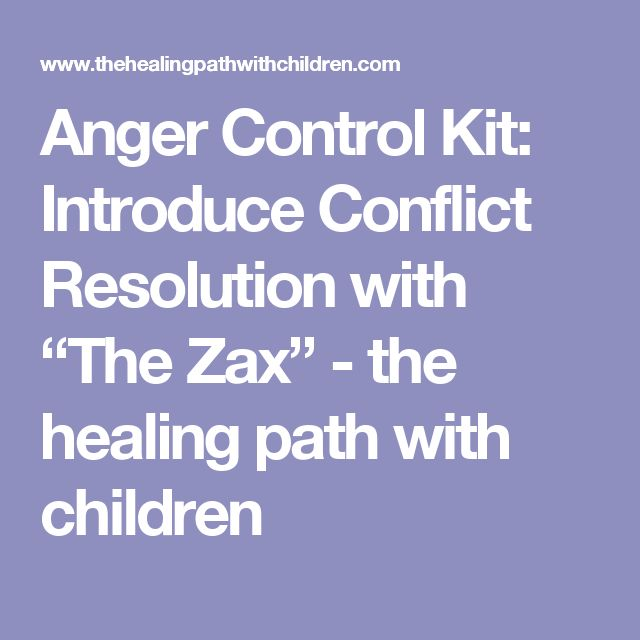 """Anger Control Kit: Introduce Conflict Resolution with """"The Zax"""" - the healing path with children"""