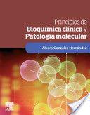 Principios de bioquímica clínica y patología molecular / Álvaro González Hernández ; [colaboradores, Estíbaliz Alegre ... et al.]  http://www.elsevier.es/es/libros/principios-de-bioquimica-clinica-y-patologia-molecular-9788480860765
