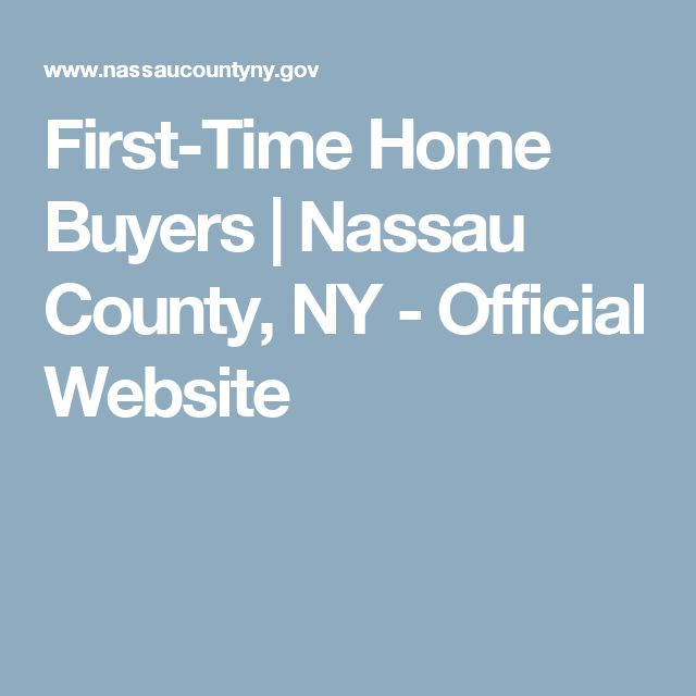 First-Time Home Buyers   Nassau County, NY - Official Website