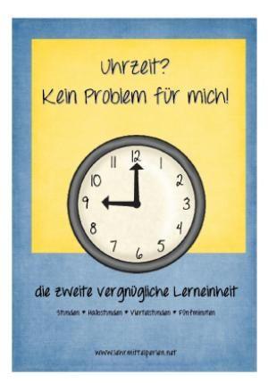 Lerneinheit Uhren, Teil 2: Stunden, halbe Stunden, Viertelstunden und fünf Minuten