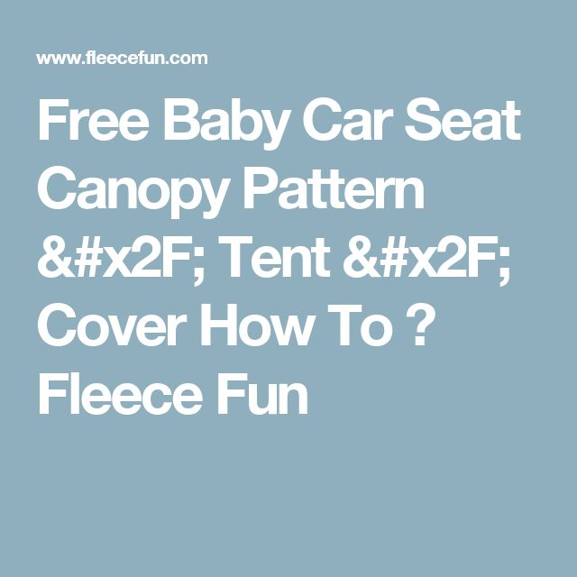 Free Baby Car Seat Canopy Pattern / Tent / Cover How To  sc 1 st  Pinterest & The 25+ best Car seat canopy pattern ideas on Pinterest | Car seat ...