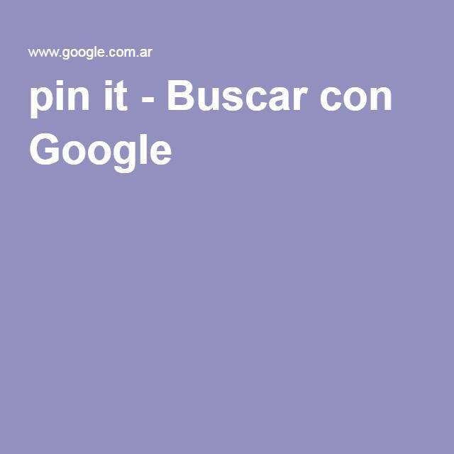 pin it - Buscar con Google