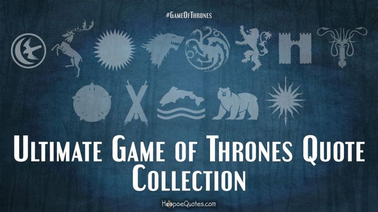 Game of Thrones Quotes - The Ultimate Collection