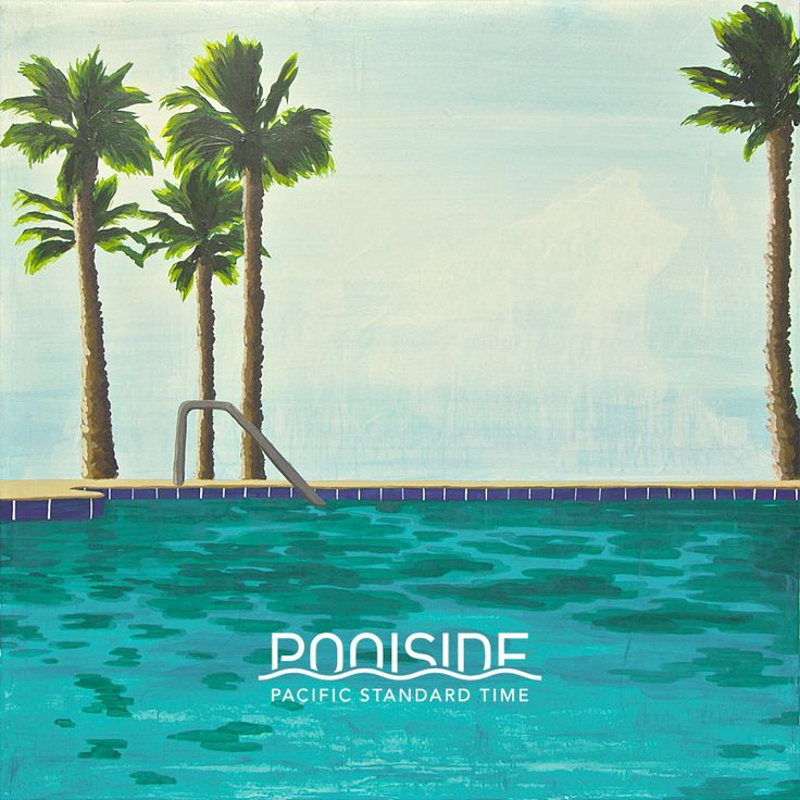 Pacific Standard Time // MP3 - Poolside Music