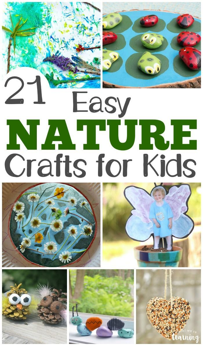 21 Easy Nature Crafts For Kids Look We Re Learning Nature Crafts Kids Easy Arts And Crafts Nature Kids
