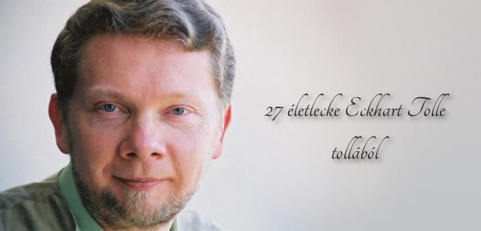 27 életlecke Eckhart Tolle tollából, amit feltétlenül ismerned kell! Talán már hallottál Eckhart Tolléről, a neves íróról és spirituális tanítóról. Ha pedig nem, akkor valószínűleg nem hiába találkoztál most a nevével. Figyelj. Lehet, hogy most van szükséged arra, hogy az élet és a szenvedés egy új perspektívájával találkozz.